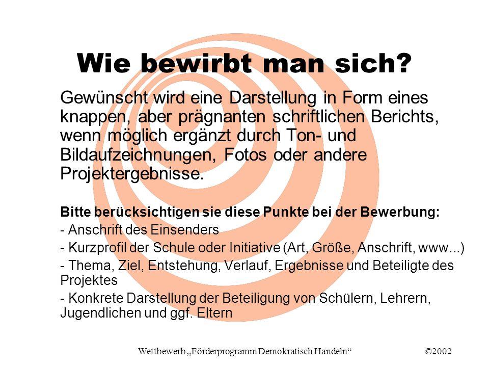 ©2002Wettbewerb Förderprogramm Demokratisch Handeln Wie bewirbt man sich.