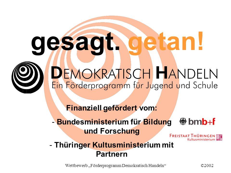 ©2002Wettbewerb Förderprogramm Demokratisch Handeln gesagt.