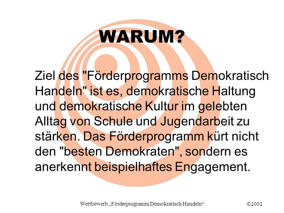 ©2002Wettbewerb Förderprogramm Demokratisch Handeln WARUM.