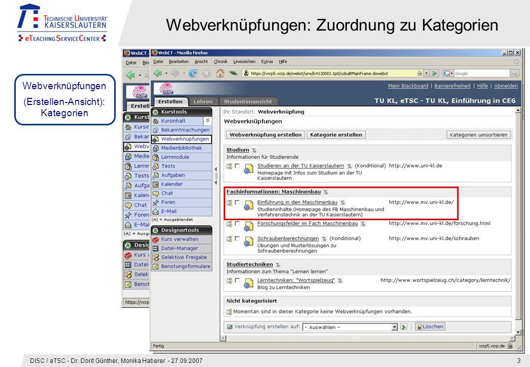 DISC / eTSC - Dr. Dorit Günther, Monika Haberer - 27.09.20073 Webverknüpfungen: Zuordnung zu Kategorien Webverknüpfungen (Erstellen-Ansicht): Kategori