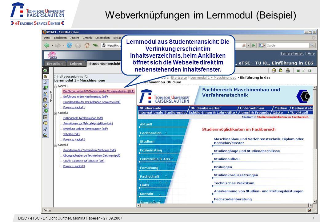 DISC / eTSC - Dr. Dorit Günther, Monika Haberer - 27.09.20077 Webverknüpfungen im Lernmodul (Beispiel) Lernmodul aus Studentenansicht: Die Verlinkung