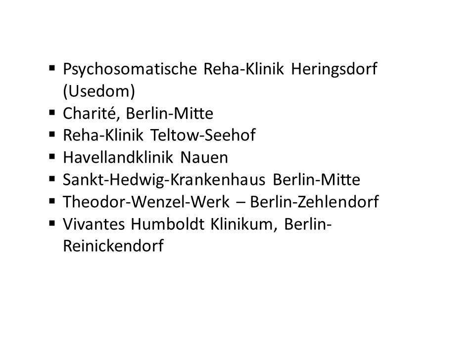 Psychosomatische Reha-Klinik Heringsdorf (Usedom) Charité, Berlin-Mitte Reha-Klinik Teltow-Seehof Havellandklinik Nauen Sankt-Hedwig-Krankenhaus Berlin-Mitte Theodor-Wenzel-Werk – Berlin-Zehlendorf Vivantes Humboldt Klinikum, Berlin- Reinickendorf