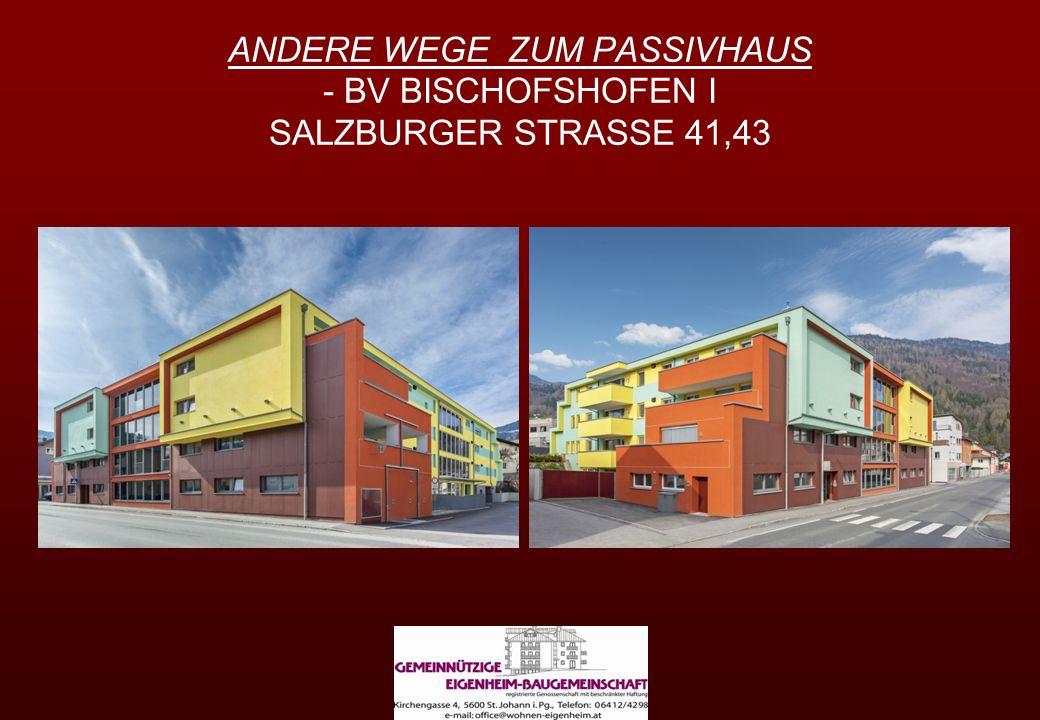 ANDERE WEGE ZUM PASSIVHAUS - BV BISCHOFSHOFEN I SALZBURGER STRASSE 41,43