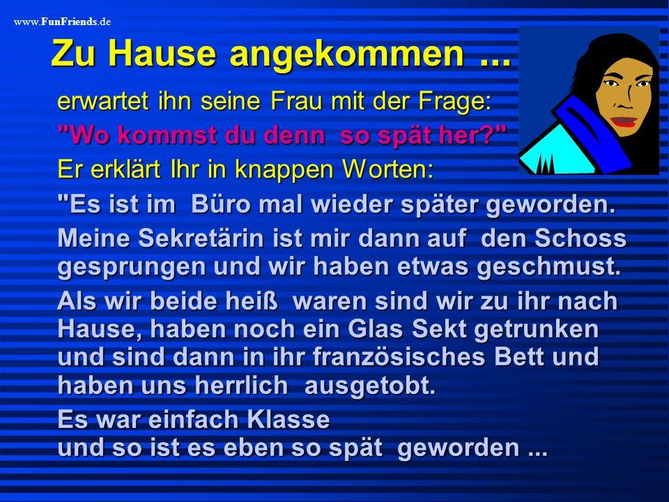 www.FunFriends.de Plötzlich schreckt er auf...... schaut zur Uhr und stellt fest, dass es fast 1 Uhr ist. Schnell schmeißt er sich in seine Klamotten.