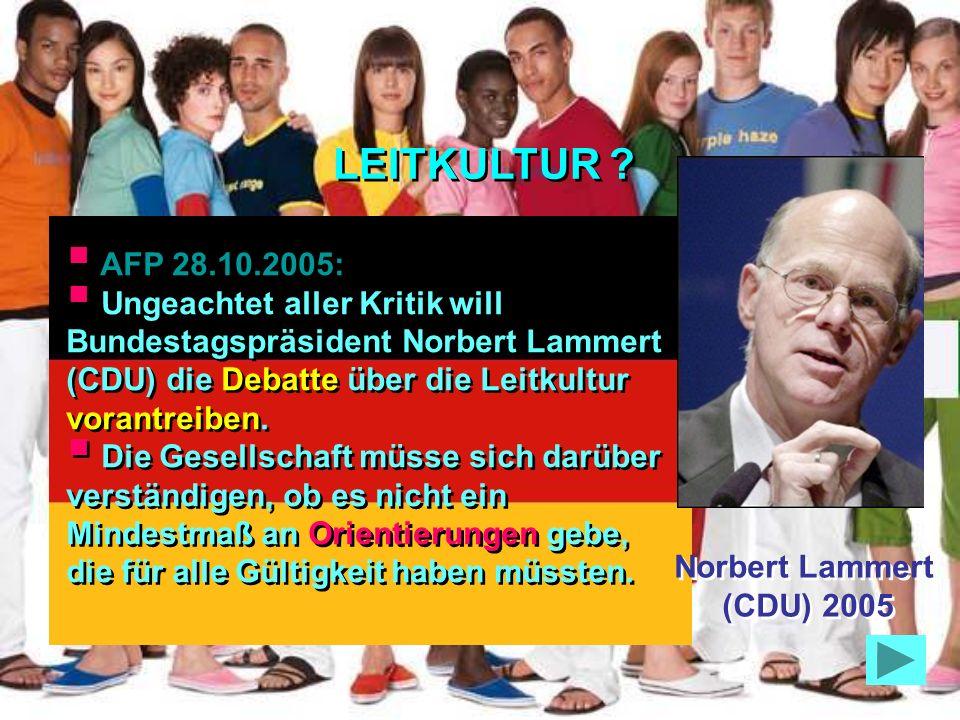 Süddeutsche 20. 10. 2000: Wer von Leitkultur redet, will nicht integrieren, sondern provozieren.