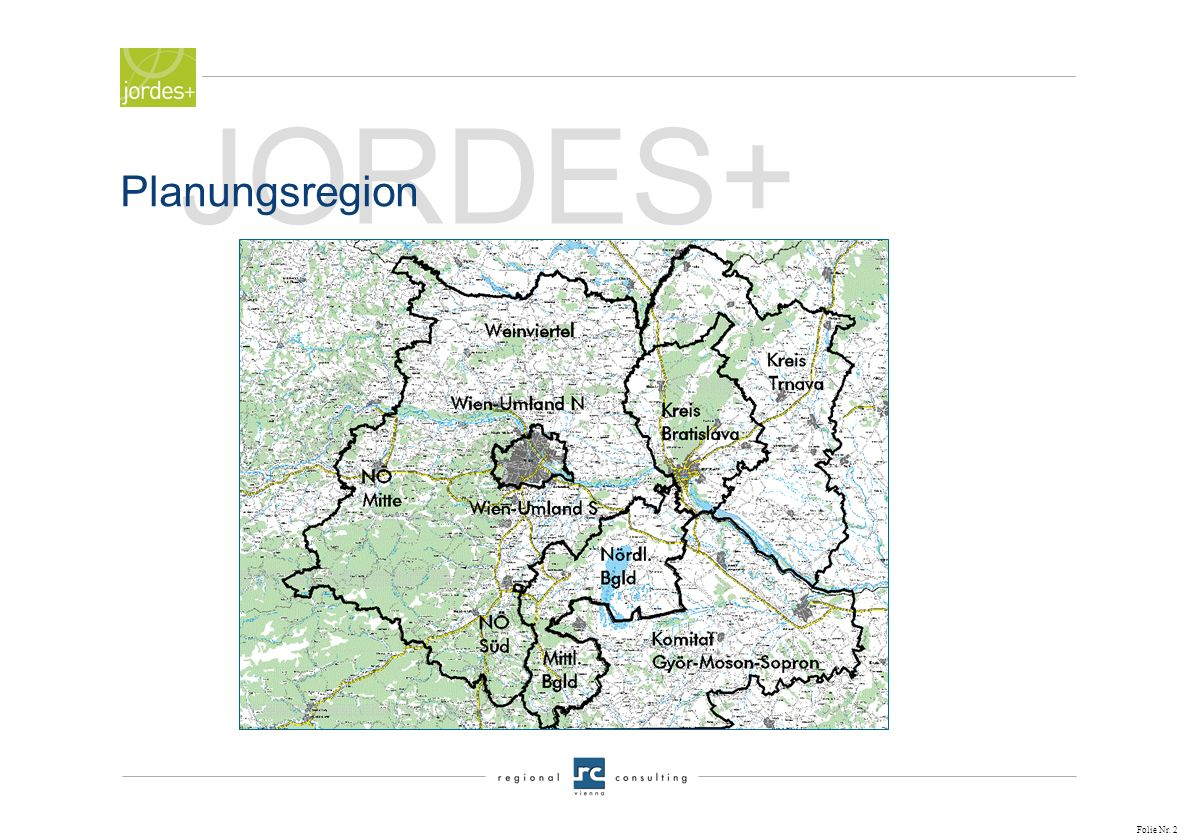 r e g i o n a l c o n s u l t i n g v i e n n a April 2005 Gemeinsame Regionalentwicklungsstrategie (JOint Regional DEvelopment Strategy) für die Wien - Bratislava - Györ Region cofinanced by INTERREG IIIA