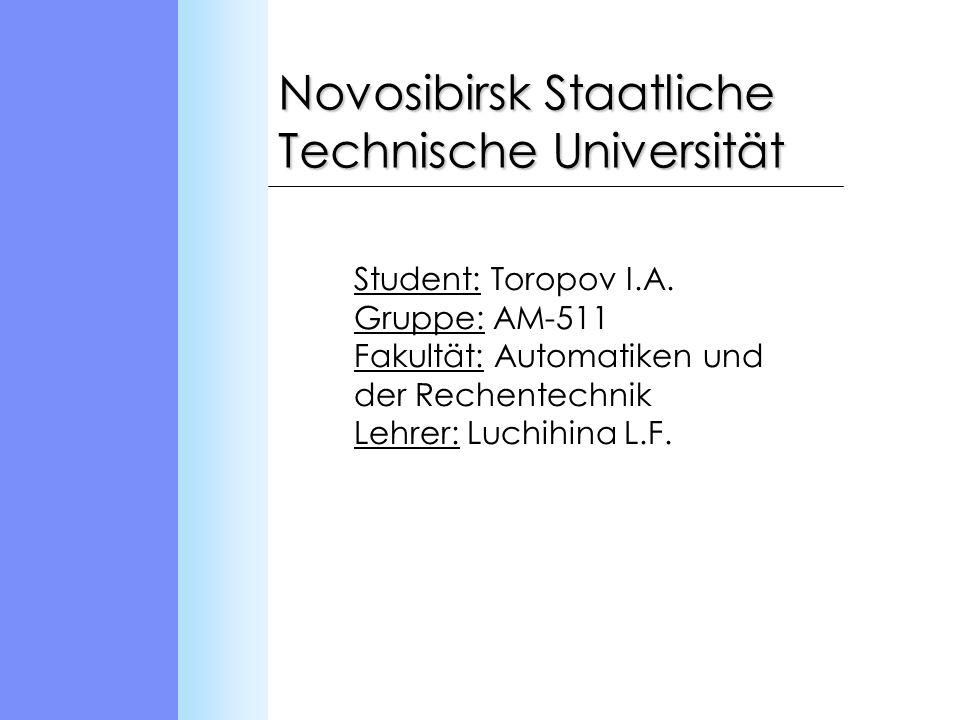Novosibirsk Staatliche Technische Universität Student: Toropov I.A.