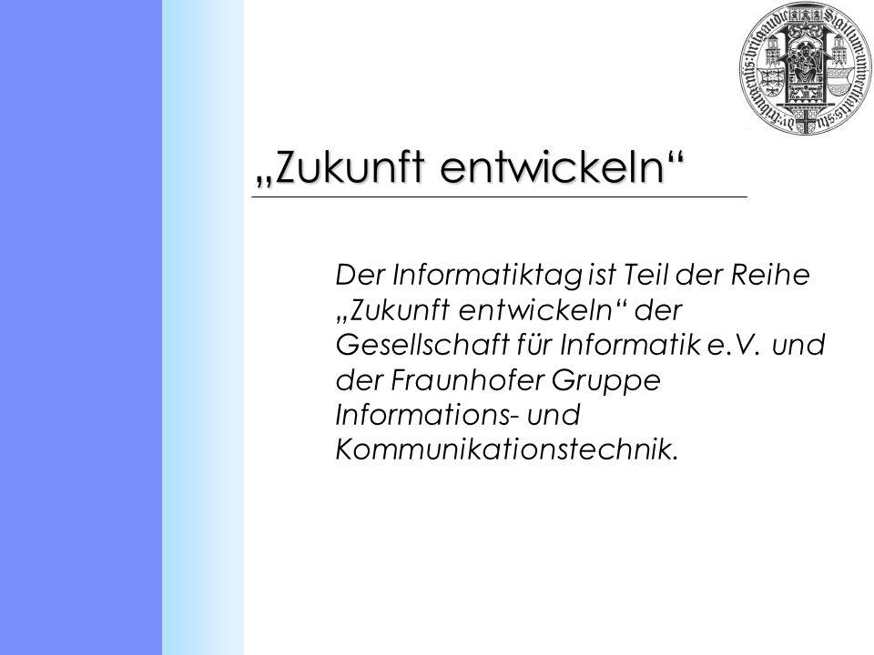 Der Informatiktag ist Teil der Reihe Zukunft entwickeln der Gesellschaft für Informatik e.V.