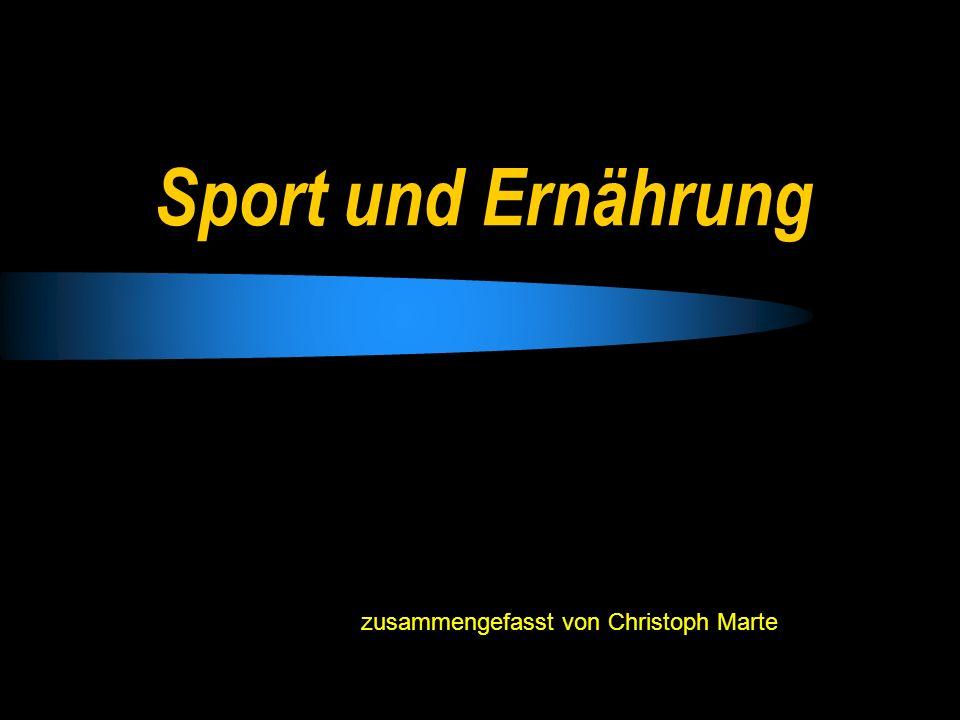 Sport und Ernährung zusammengefasst von Christoph Marte