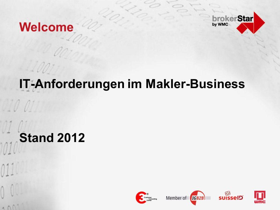 Welcome IT-Anforderungen im Makler-Business Stand 2012