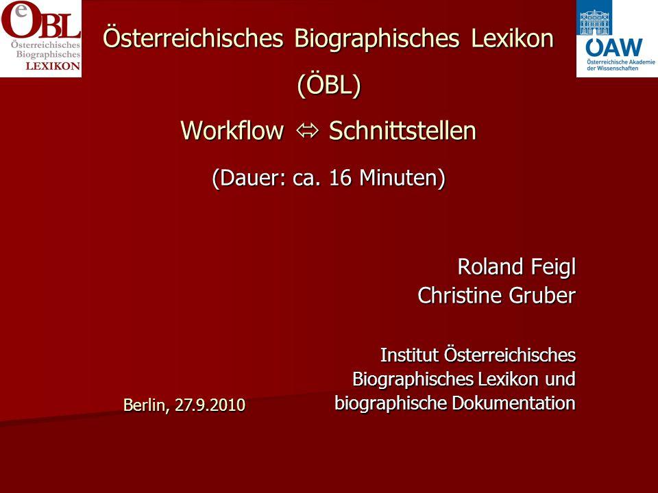 Österreichisches Biographisches Lexikon (ÖBL) Workflow Schnittstellen (Dauer: ca.