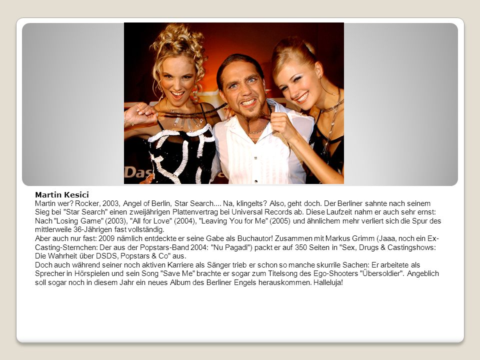 Martin Kesici Martin wer.Rocker, 2003, Angel of Berlin, Star Search....