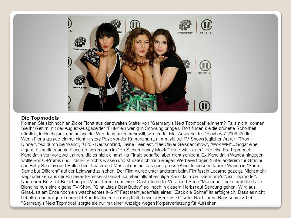 Die Topmodels Können Sie sich noch an Zicke Fiona aus der zweiten Staffel von Germany s Next Topmodel erinnern.