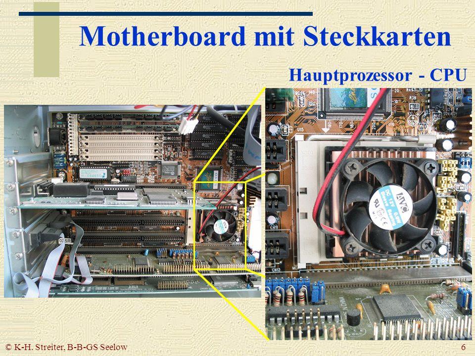 © K-H. Streiter, B-B-GS Seelow 6 Motherboard mit Steckkarten Hauptprozessor - CPU