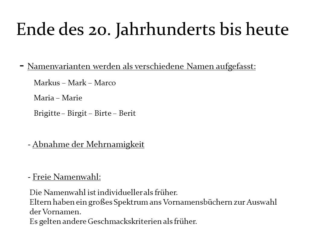 - Stetige Zunahme der Anzahl der Vornamen : 2003 sind im gesamten deutschen Sprachgebiet über 20.000 Vornamen vorhanden Vornamen, die nicht zugelassen sind: Moon Unit – Borussia – Puschkin – Verleihnix – Bierstübl - Verwischung regionaler Unterschiede : Großräumig gibt es dennoch Differenzen, bspw.