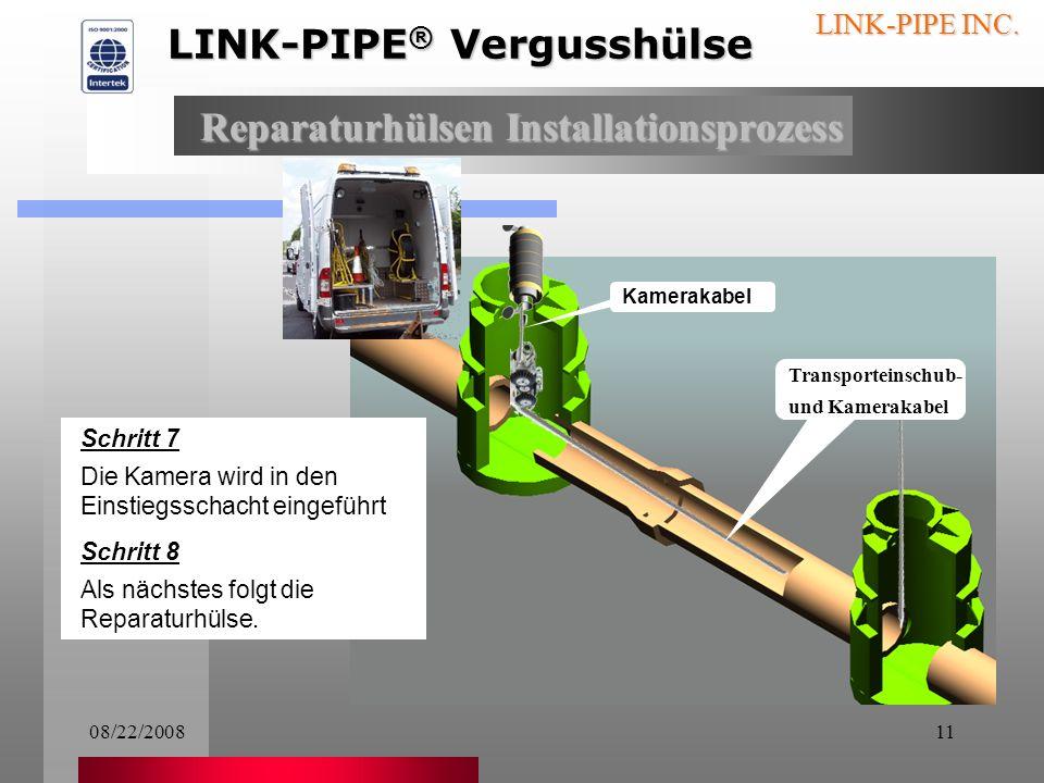 08/22/200810 LINK-PIPE INC. Schritt 6 Das Videoüberwachungs- system (CCTV) wird oft mit dem Kabel des Transport- einschubes verbunden und in das besch