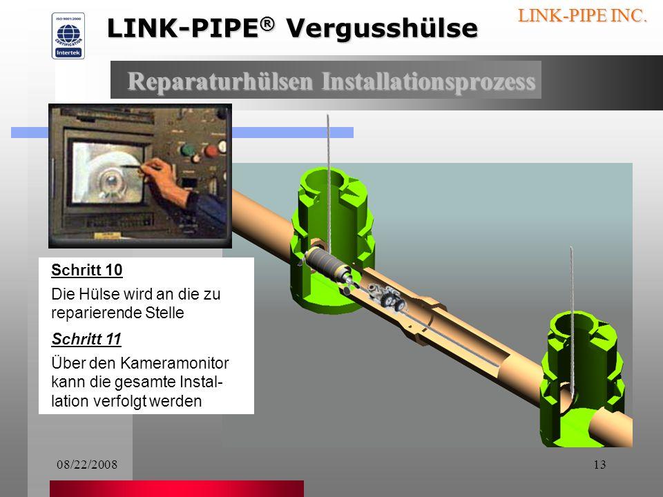 08/22/200812 LINK-PIPE INC. Schritt 9 Am Ende des Einstiegs- schachtes werden Kamera und Hülse entgegenge- nommen und in das Rohr eingesetzt. Anmerkun