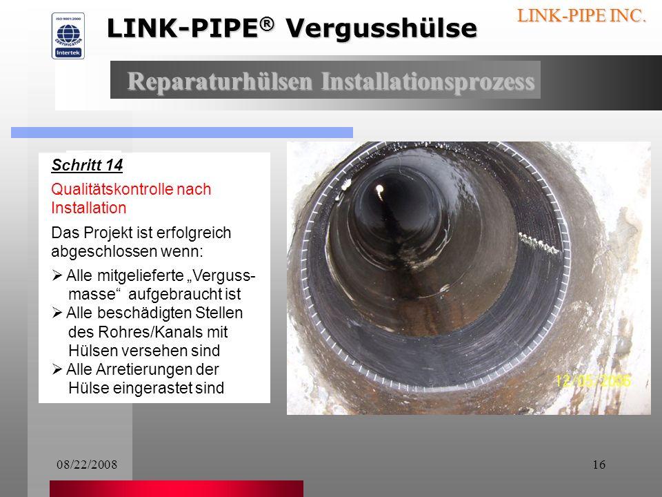 08/22/200815 LINK-PIPE INC. Schritt 13 Dann wird der Druck abgelassen und mit der Kamera überprüft, ob alle Arretierungen eingerastet sind Anmerkung: