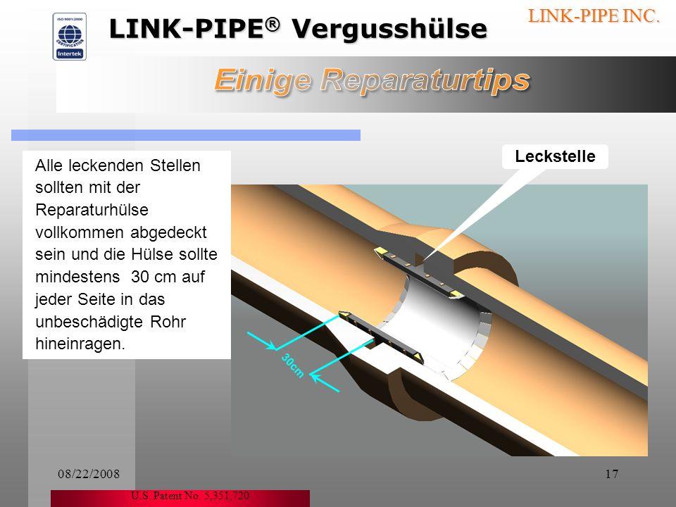 08/22/200816 LINK-PIPE INC. Schritt 14 Qualitätskontrolle nach Installation Das Projekt ist erfolgreich abgeschlossen wenn: Alle mitgelieferte Verguss