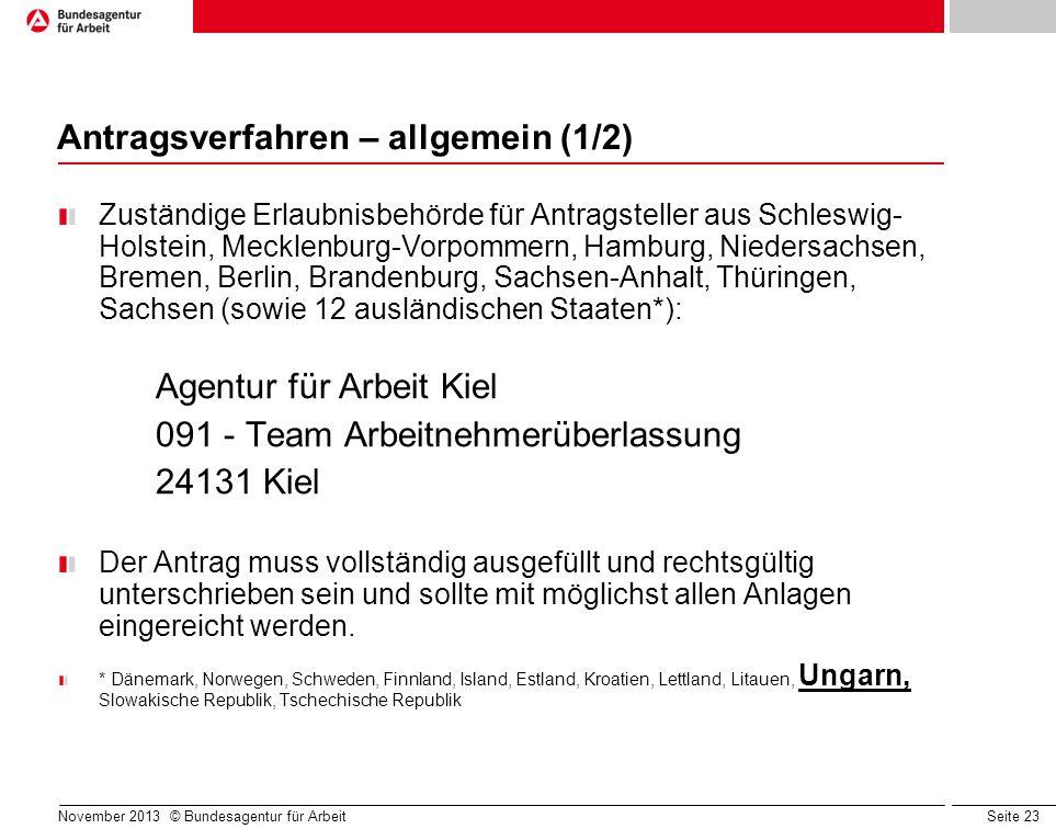 Seite 23 Antragsverfahren – allgemein (1/2) Zuständige Erlaubnisbehörde für Antragsteller aus Schleswig- Holstein, Mecklenburg-Vorpommern, Hamburg, Ni