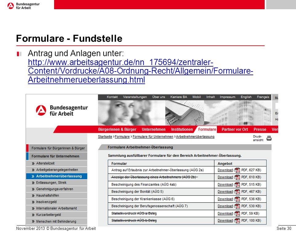 Seite 30 Formulare - Fundstelle Antrag und Anlagen unter: http://www.arbeitsagentur.de/nn_175694/zentraler- Content/Vordrucke/A08-Ordnung-Recht/Allgem