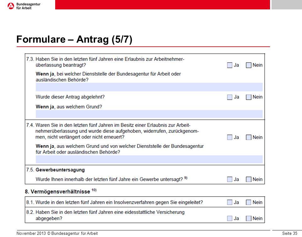 Seite 35 Formulare – Antrag (5/7) November 2013 © Bundesagentur für Arbeit