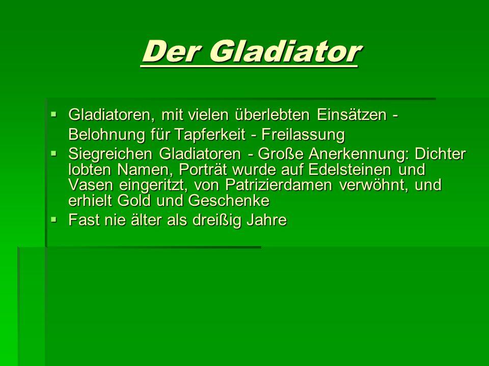 Der Gladiator Gladiatoren, mit vielen überlebten Einsätzen - Belohnung für Tapferkeit - Freilassung Gladiatoren, mit vielen überlebten Einsätzen - Bel