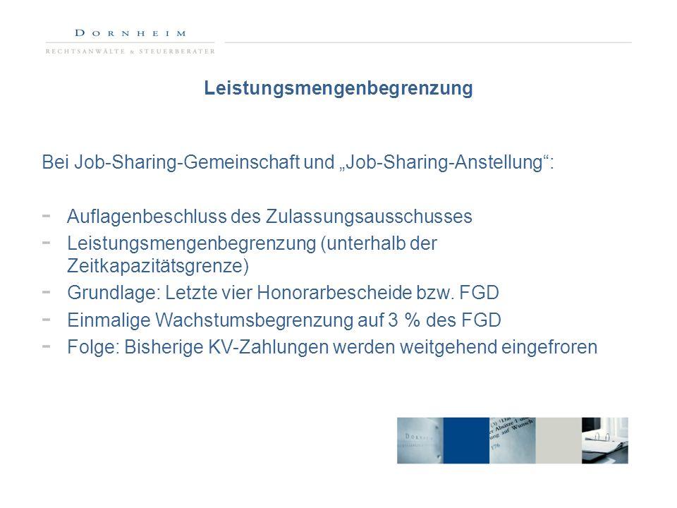 Leistungsmengenbegrenzung Bei Job-Sharing-Gemeinschaft und Job-Sharing-Anstellung: - Auflagenbeschluss des Zulassungsausschusses - Leistungsmengenbegr