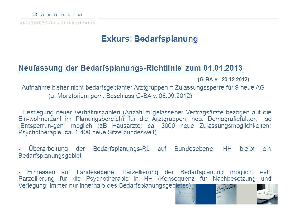 Exkurs: Bedarfsplanung Neufassung der Bedarfsplanungs-Richtlinie zum 01.01.2013 (G-BA v. 20.12.2012) - Aufnahme bisher nicht bedarfsgeplanter Arztgrup