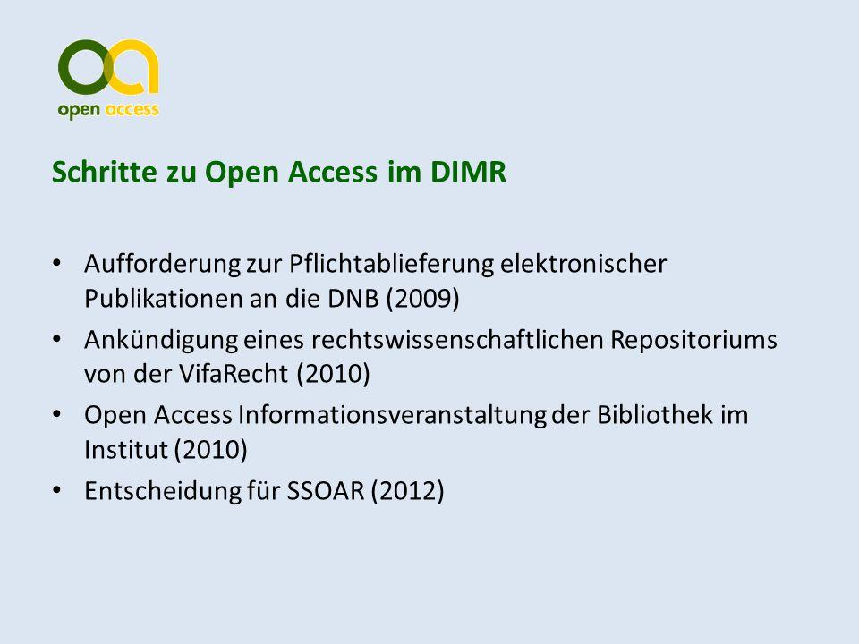 Schritte zu Open Access im DIMR Aufforderung zur Pflichtablieferung elektronischer Publikationen an die DNB (2009) Ankündigung eines rechtswissenschaftlichen Repositoriums von der VifaRecht (2010) Open Access Informationsveranstaltung der Bibliothek im Institut (2010) Entscheidung für SSOAR (2012)