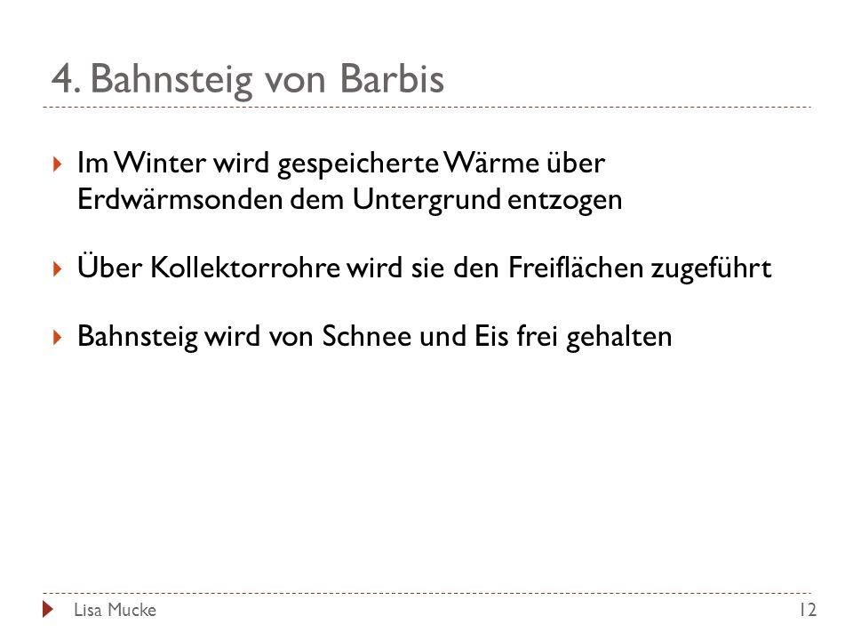 4. Bahnsteig von Barbis 12 Im Winter wird gespeicherte Wärme über Erdwärmsonden dem Untergrund entzogen Über Kollektorrohre wird sie den Freiflächen z