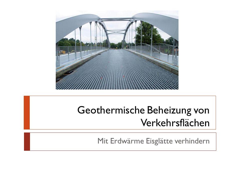 Geothermische Beheizung von Verkehrsflächen Mit Erdwärme Eisglätte verhindern
