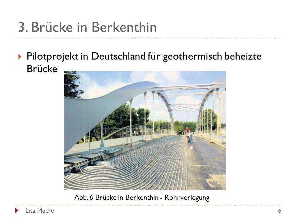 3.Brücke in Berkenthin 6 Pilotprojekt in Deutschland für geothermisch beheizte Brücke Abb.