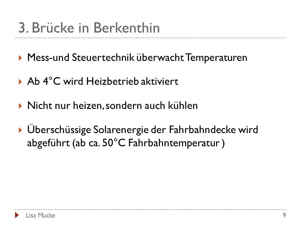 3. Brücke in Berkenthin 9 Mess-und Steuertechnik überwacht Temperaturen Ab 4°C wird Heizbetrieb aktiviert Nicht nur heizen, sondern auch kühlen Übersc