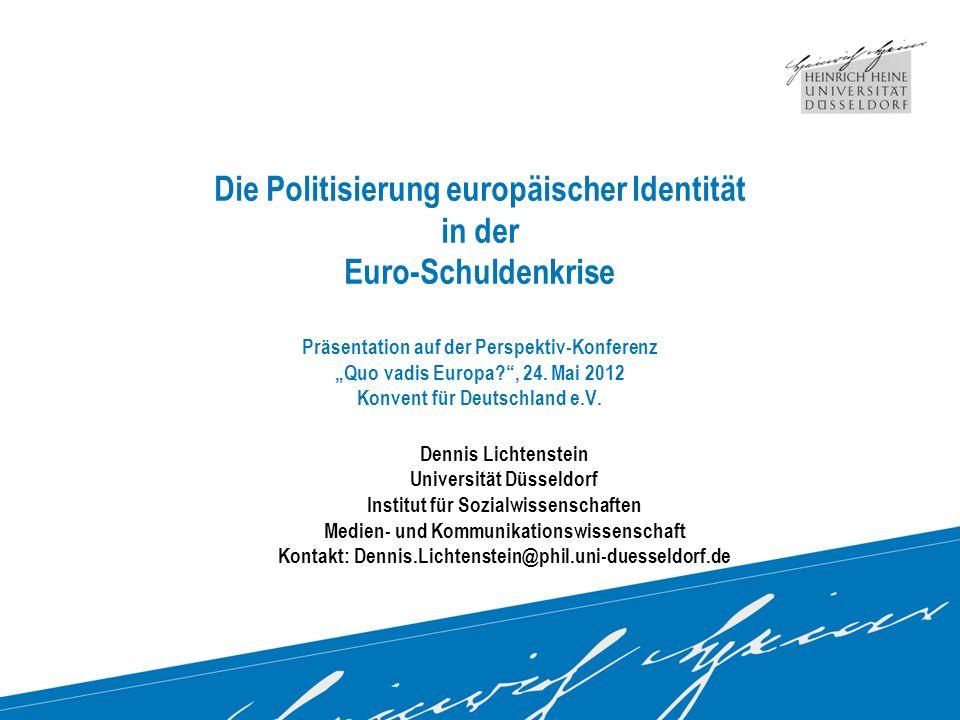 Die Politisierung europäischer Identität in der Euro-Schuldenkrise Präsentation auf der Perspektiv-Konferenz Quo vadis Europa?, 24.
