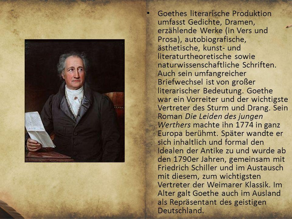 Goethes literarische Produktion umfasst Gedichte, Dramen, erzählende Werke (in Vers und Prosa), autobiografische, ästhetische, kunst- und literaturthe