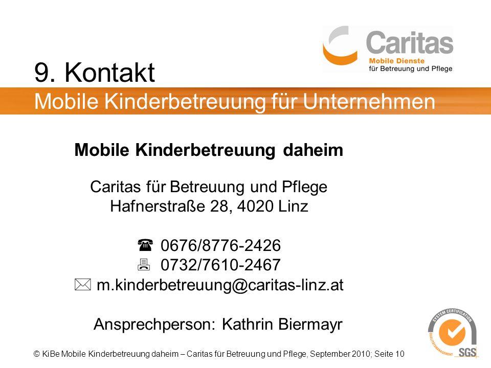 © KiBe Mobile Kinderbetreuung daheim – Caritas für Betreuung und Pflege, September 2010; Seite 10 9.