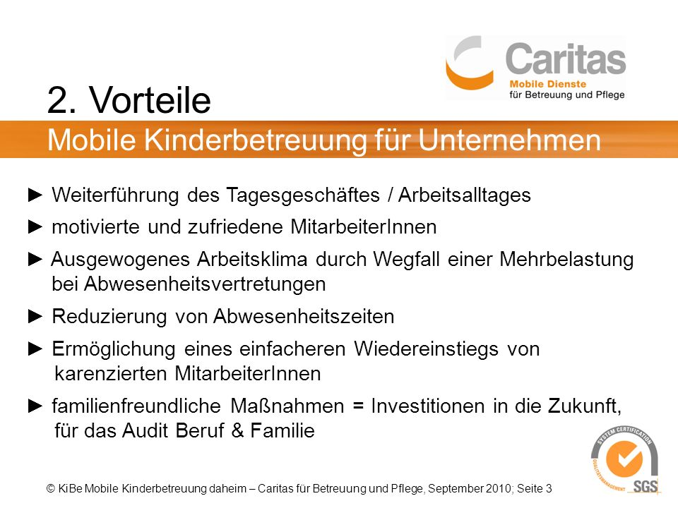 © KiBe Mobile Kinderbetreuung daheim – Caritas für Betreuung und Pflege, September 2010; Seite 3 2.