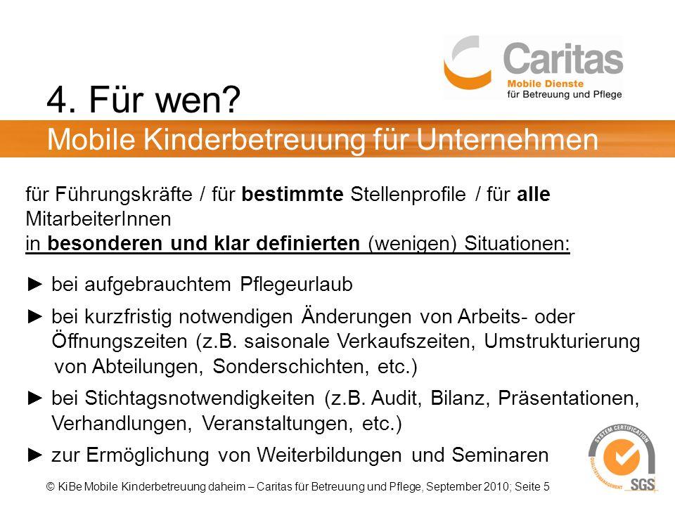 © KiBe Mobile Kinderbetreuung daheim – Caritas für Betreuung und Pflege, September 2010; Seite 5 4.