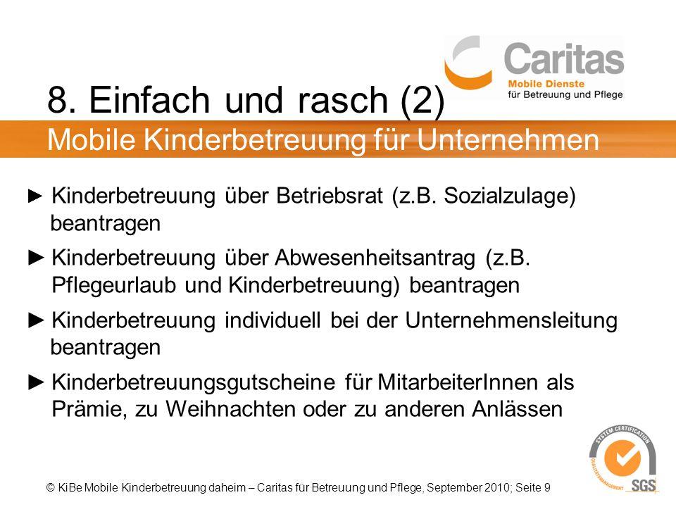 © KiBe Mobile Kinderbetreuung daheim – Caritas für Betreuung und Pflege, September 2010; Seite 9 8.