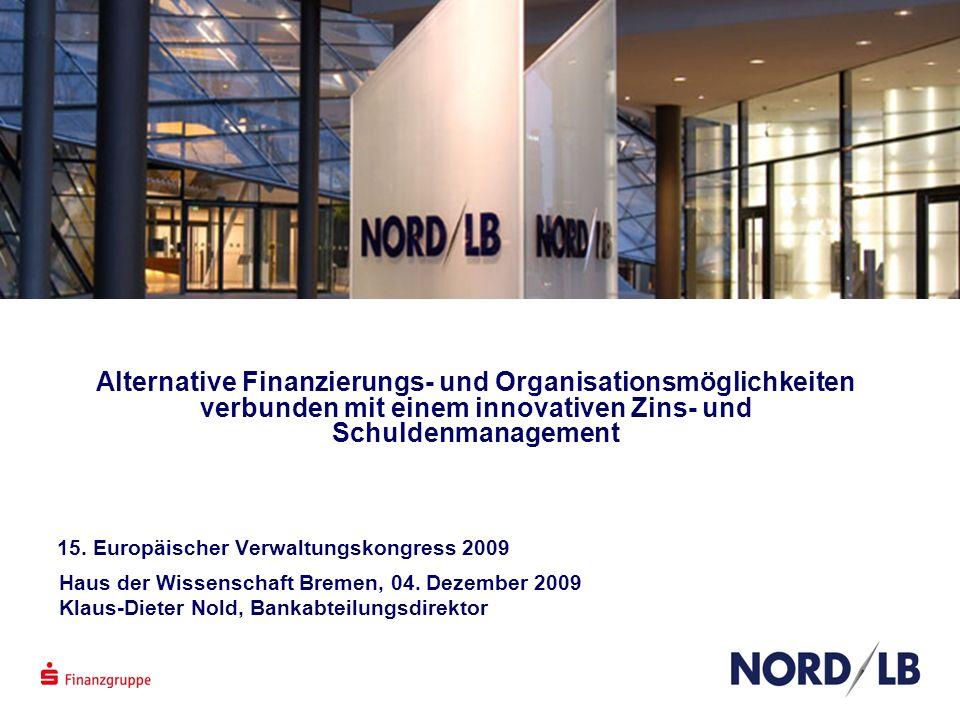 Alternative Finanzierungs- und Organisationsmöglichkeiten verbunden mit einem innovativen Zins- und Schuldenmanagement 15. Europäischer Verwaltungskon