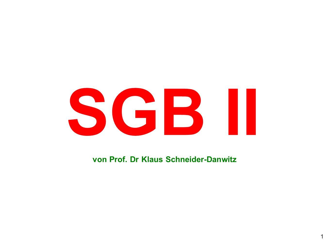 1 SGB II von Prof. Dr Klaus Schneider-Danwitz