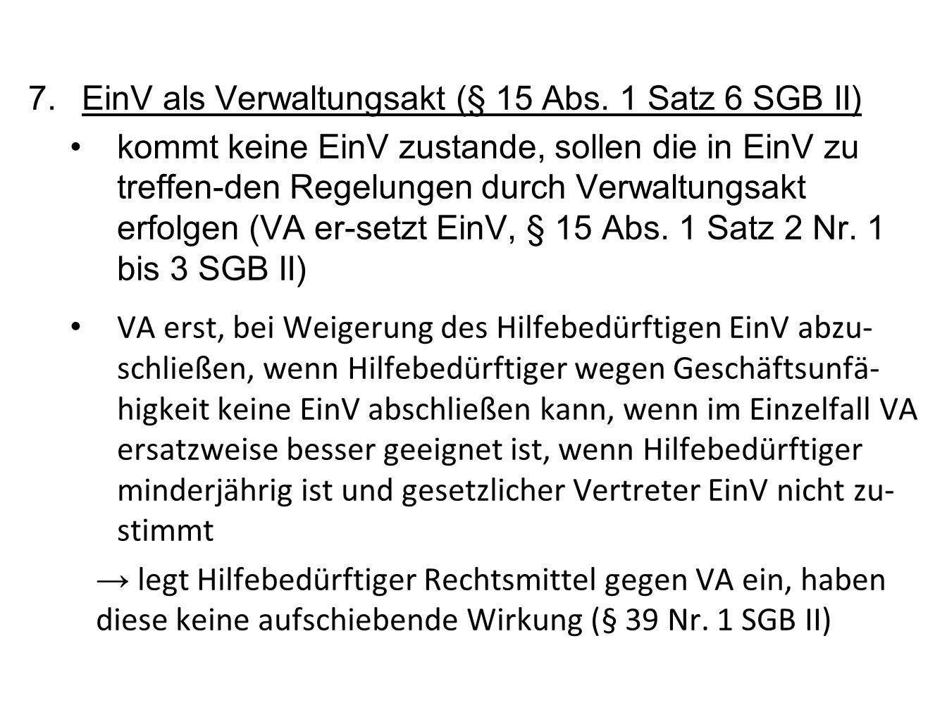 7.EinV als Verwaltungsakt (§ 15 Abs.