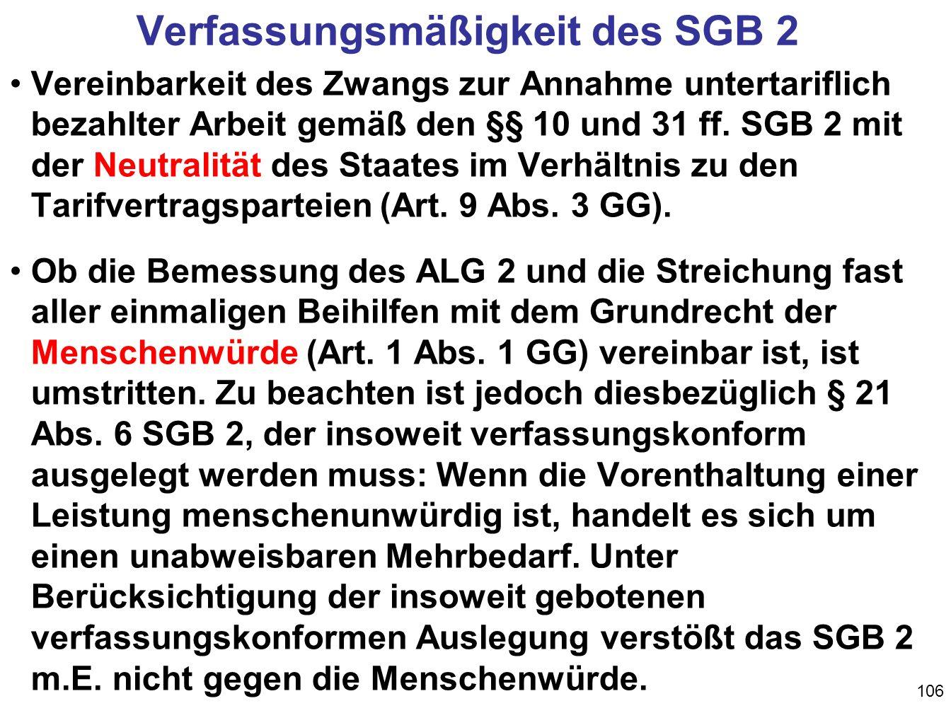 106 Verfassungsmäßigkeit des SGB 2 Vereinbarkeit des Zwangs zur Annahme untertariflich bezahlter Arbeit gemäß den §§ 10 und 31 ff.