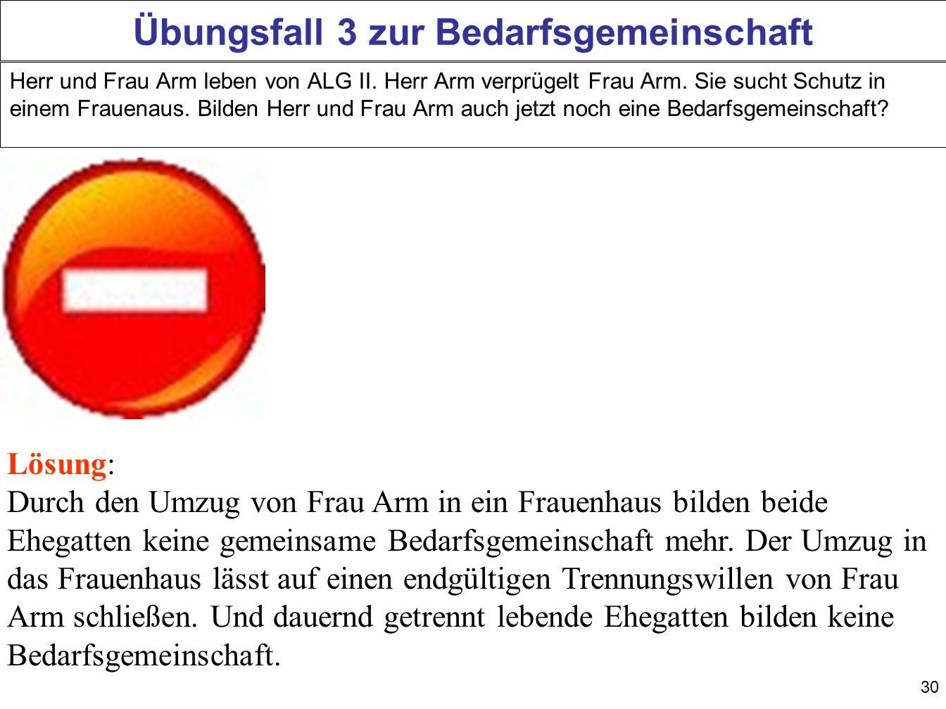 30 Übungsfall 3 zur Bedarfsgemeinschaft Herr und Frau Arm leben von ALG II.