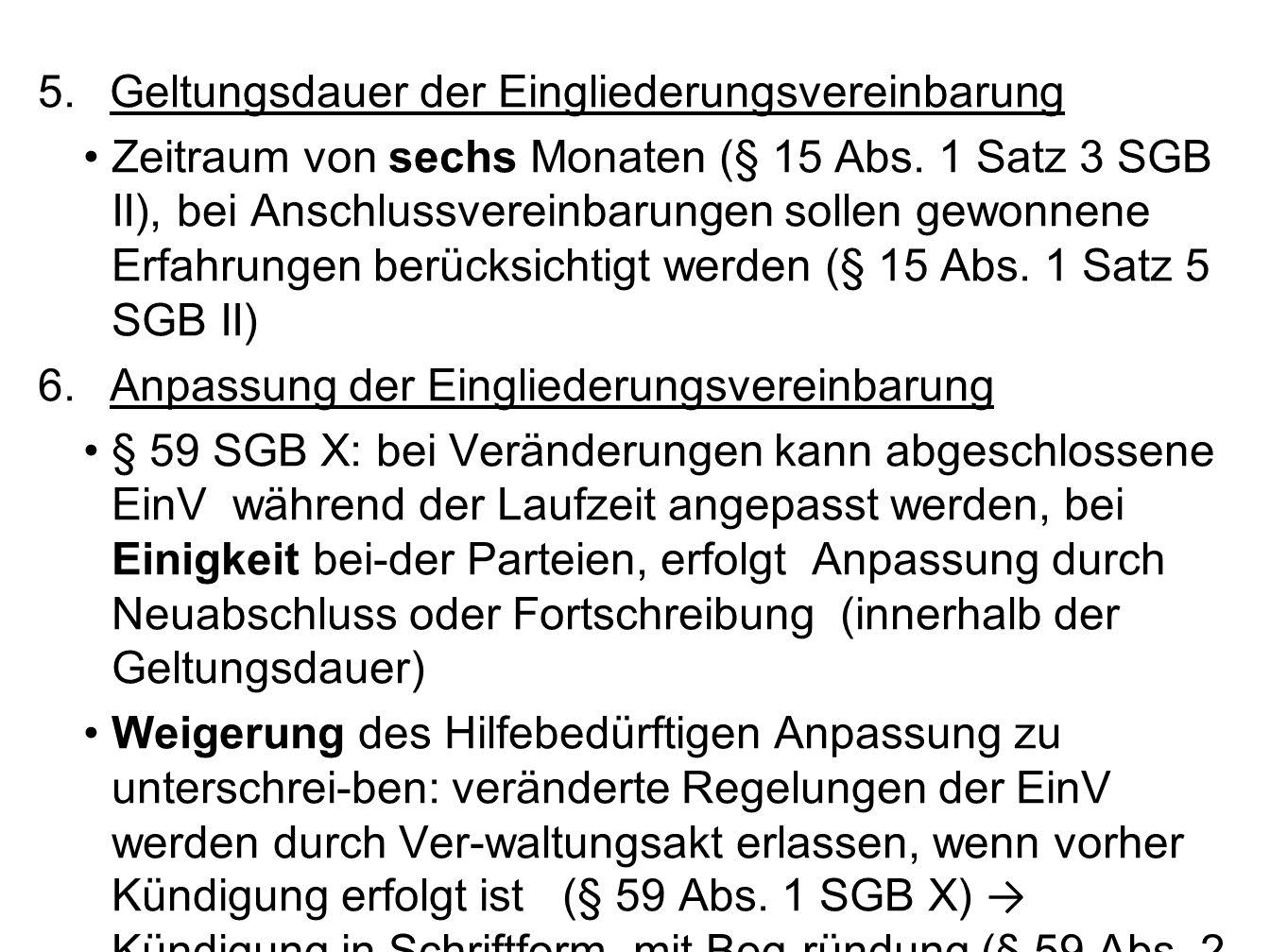 5.Geltungsdauer der Eingliederungsvereinbarung Zeitraum von sechs Monaten (§ 15 Abs.
