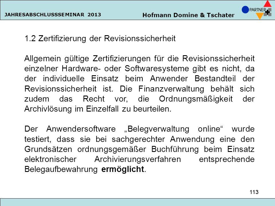 Hofmann Domine & Tschater JAHRESABSCHLUSSSEMINAR 2013 113 1.2 Zertifizierung der Revisionssicherheit Allgemein gültige Zertifizierungen für die Revisi