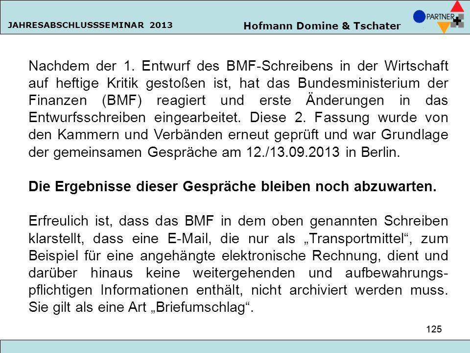Hofmann Domine & Tschater JAHRESABSCHLUSSSEMINAR 2013 125 Nachdem der 1. Entwurf des BMF-Schreibens in der Wirtschaft auf heftige Kritik gestoßen ist,