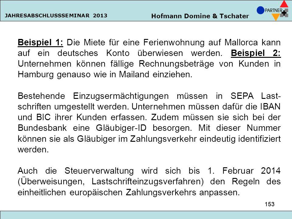 Hofmann Domine & Tschater JAHRESABSCHLUSSSEMINAR 2013 153 Beispiel 1: Die Miete für eine Ferienwohnung auf Mallorca kann auf ein deutsches Konto überw