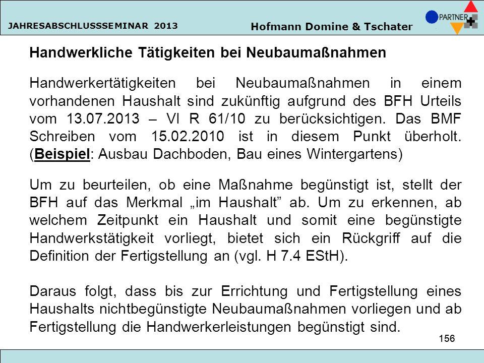Hofmann Domine & Tschater JAHRESABSCHLUSSSEMINAR 2013 156 Handwerkliche Tätigkeiten bei Neubaumaßnahmen Handwerkertätigkeiten bei Neubaumaßnahmen in e